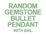 Random Gemstone Bullet Pendant with bail